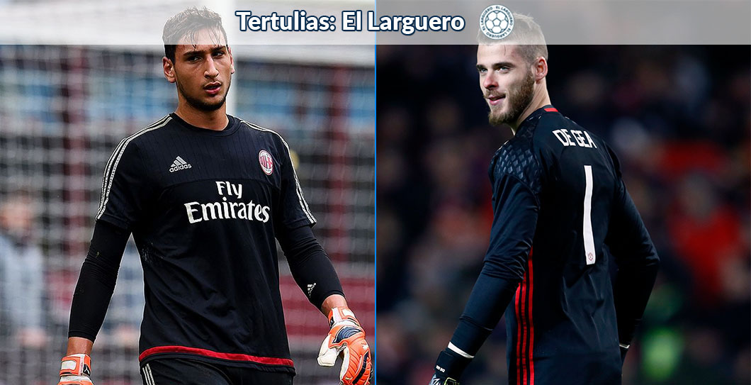 Gianluigi Donnarumma, David De Gea, El Larguero