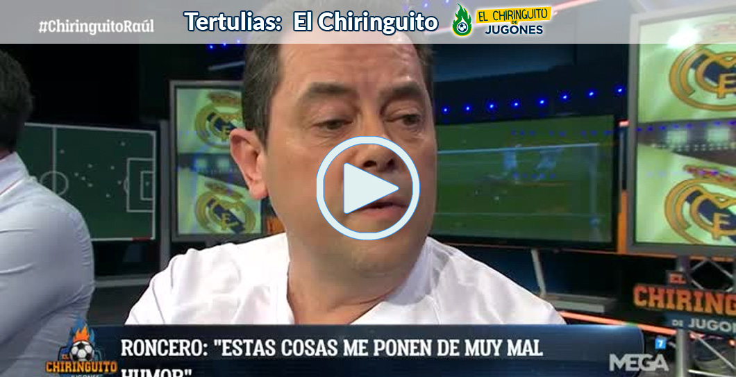 Tomás Roncero, video, El Chiringuito